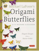 Michael LaFosse's Origami Butterflies Elegant Designs from a Master Folder