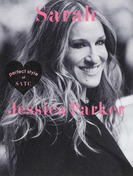 Sarah Jessica Parker perfect style of SATC Fashion,Beauty,Private,Work All about Sarah Jessica Parker (MARBLE BOOKS Love Fashionista)(MARBLE BOOKS)