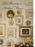 トールペイント&アーティフィシャルフラワー 絵と花が暮らしに溶け込むさり気ない空間