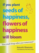 If You Plant Seeds of Happiness,Flowers of Happiness Will Bloom