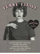 FEMME FATALE perfect style of Mon Amour Fashion,Beauty,Movie and Love All About 1950&60's Femme Fatale (MARBLE BOOKS Love Fashionista)(MARBLE BOOKS)