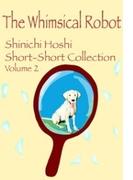 The Whimsical Robot(星新一ショートショートコレクションVol.2 英語版)