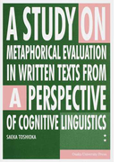 A STUDY ON METAPHORICAL EVALUATION IN WRITTEN TEXTS FROM A PERSPECTIVE OF COGNITIVE LINGUISTICS