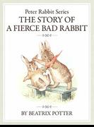 ザピーターラビットシリーズ6 THE STORY OF A FIERCE BAD RABBIT
