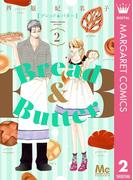 Bread&Butter 2(マーガレットコミックスDIGITAL)