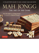 MAH JONGG THE ART OF THE GAME A COLLECTOR'S GUIDE TO MAH JONGG TILES AND SETS