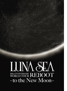 REBOOT -to the New Moon-(LUNA SEA公式ツアーパンフレットアーカイブ1992-2012)