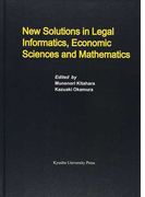 New Solutions in Legal Informatics,Economic Sciences and Mathematics (Series of Monographs of Contemporary Social Systems Solutions)