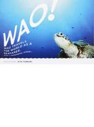 WAO! 海の旅人、ワオの物語。