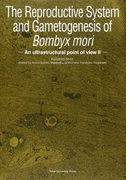 The Reproductive System and Gametogenesis of Bombyx mori An ultrastructural point of view Ⅱ