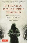 IN SEARCH OF JAPAN'S HIDDEN CHRISTIANS A STORY OF SUPPRESSION,SECRECY AND SURVIVAL 廉価版