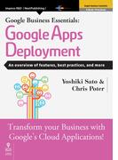 【オンデマンドブック】Google Business Essentials: Google Apps Deployment (仕事で使える!シリーズ(NextPublishing))