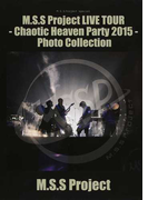 M.S.S Project LIVE TOUR−Chaotic Heaven Party 2015−Photo Collection M.S.S Project special