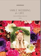 SMILE WEDDING for LIFE Fashion and Wedding coordinate ideas CONCEPT WEDDING ISSUE