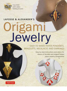 LAFOSSE&ALEXANDER'S Origami Jewelry EASY−TO−MAKE PAPER PENDANTS,BRACELETS,NECKLACES AND EARRINGS