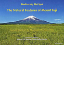 The Natural Features of Mount Fuji Biodiversity Hot Spot Volume1 Current Status of the Mountain's Northern Side
