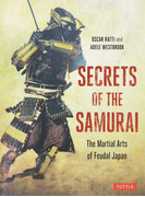 SECRETS OF THE SAMURAI The Martial Arts of Feudal Japan 廉価版