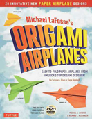 Michael LaFosse's ORIGAMI AIRPLANES 28 INNOVATIVE NEW PAPER AIRPLANE DESIGNS 廉価版