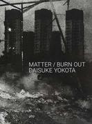 MATTER/BURN OUT