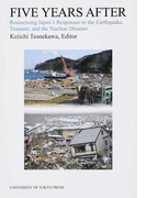 FIVE YEARS AFTER Reassessing Japan's Responses to the Earthquake,Tsunami,and the Nuclear Disaster