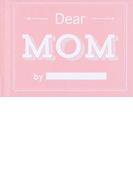 Dear MOM (文響社ミニギフトブックシリーズ)