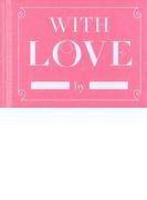 WITH LOVE (文響社ミニギフトブックシリーズ)