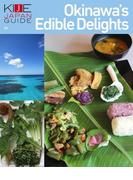 KIJE JAPAN GUIDE vol.1 Okinawa's Edible Delights