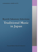 commmons: schola vol.14 Ryuichi Sakamoto Selections:Traditional Music in Japan