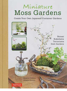Miniature Moss Gardens Create Your Own Japanese Container Gardens