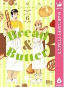 Bread&Butter 6(マーガレットコミックスDIGITAL)