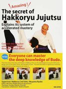 Amazing!The secret of Hakkoryu Jujutsu Explains its system of accelerated mastery Controls the attacker using a single finger through mental effect