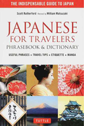 JAPANESE FOR TRAVELERS PHRASEBOOK&DICTIONARY THE INDISPENSABLE GUIDE TO JAPAN USEFUL PHRASES+TRAVEL TIPS+ETIQUETTE+MANGA
