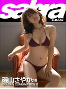 GOLDEN COMBINATION 2 磯山さやか25 [sabra net e-Book](sabra net)