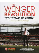 THE WENGER REVOLUTION TWENTY YEARS OF ARSENAL ヴェンゲル20周年アーセナル写真集
