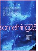 something 25