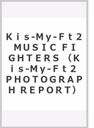 Kis‐My‐Ft2 MUSIC FIGHTERS