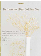 For Tomorrow|Baby,God Bless You