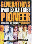 "GENERATIONS from EXILE TRIBE PIONEER GENERATIONS LIVE TOUR 2017""MAD CYCLONE"""