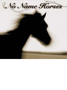 No Name Horses【CD】