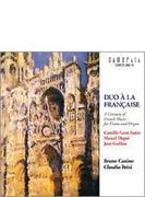 ピアノとオルガンのためのフランス音楽の世紀/カニーノ(P)&ブリツィ(Org)