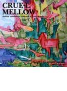 Crue-l Mellow Compiled By Hiroshi Fujiwara And Kenji Takimi【CD】