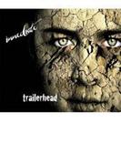 Trailerhead【CD】