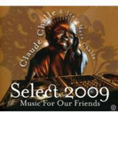 Select 2009 - Music For Our Friends【CD】 2枚組