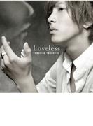 Loveless (通常盤)【CDマキシ】