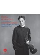 コルンゴルト:ヴァイオリン協奏曲、ローザ:ヴァイオリン協奏曲 トラスラー、篠崎靖男&デュッセルドルフ響