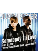Never Say Never / Somebody To Love (+DVD) 【初回限定盤B】