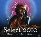 Select 2010: Music For Our Friends【CD】 2枚組