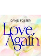 David Foster Presents Love, Again
