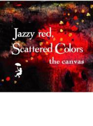 Jazzy red,Scattered colors【CD】