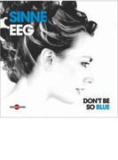 Don't Be So Blue【CD】
